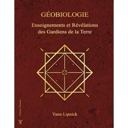 """Livre """"Géobiologie, enseignement et révélations des Gardiens de la Terre"""" de Yann Lipnick"""